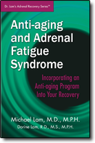 Anti-aging and Adrenal Fatigue Syndrome - Incorporating an Anti-aging Program Into Your Recovery