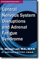 Central Nervous System Disruptions and Adrenal Fatigue Syndrome