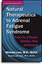 Natural Therapeutics to Adrenal Fatigue Syndrome - Proper Use of Vitamins, Glandulars, Herbs and Hormones