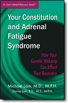 Your Constitution and Adrenal Fatigue Syndrome - How Your Genetic Makeup Can Affect Your Recovery